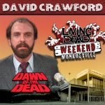 David Crawford as Dr. Foster in George A. Romero's Dawn of the Dead. After the Living Dead take over the world, a group of survivors hold up in a giant shopping Mall in Monroevill, Pittsburgh PA Join us June 9th 10th and 11th in the Monroeville Mall for a Dawn of the Dead Reunion