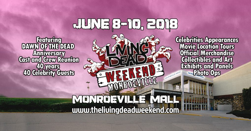 The Living Dead Weekend Dawn of the Dead 40th Anniversary Reunion Celebration Event in the Monroeville Mall Pittsburgh, PA George Romero Zombie Festival Horror Convention