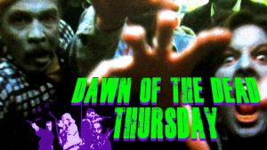 Dawn of the Dead Thursday Episode Four- Vinyl
